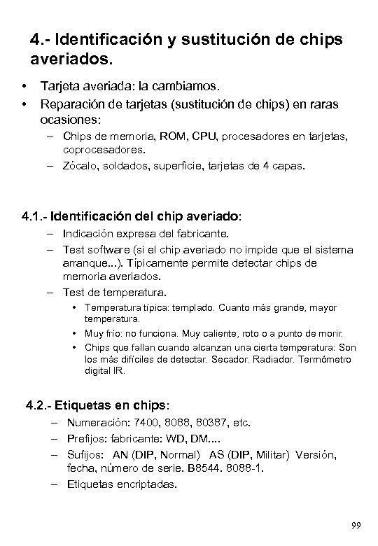 4. - Identificación y sustitución de chips averiados. • • Tarjeta averiada: la cambiamos.