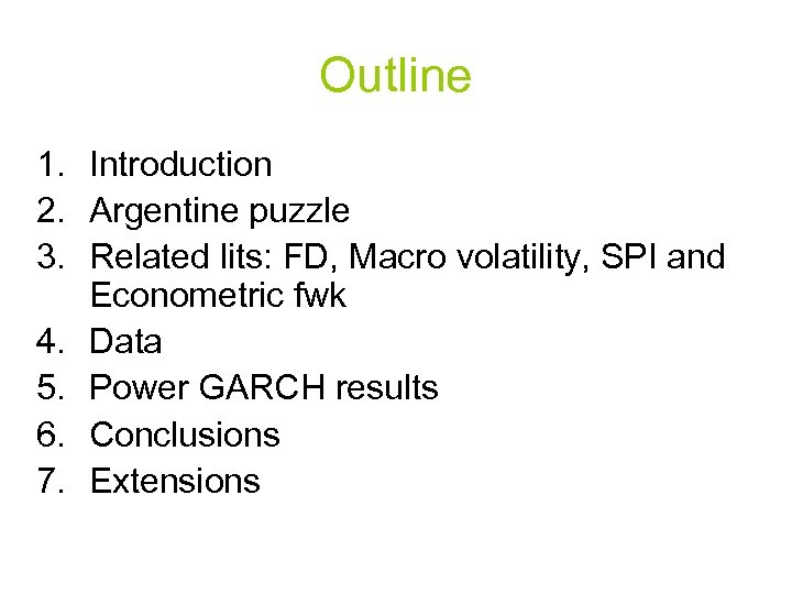 Outline 1. Introduction 2. Argentine puzzle 3. Related lits: FD, Macro volatility, SPI and