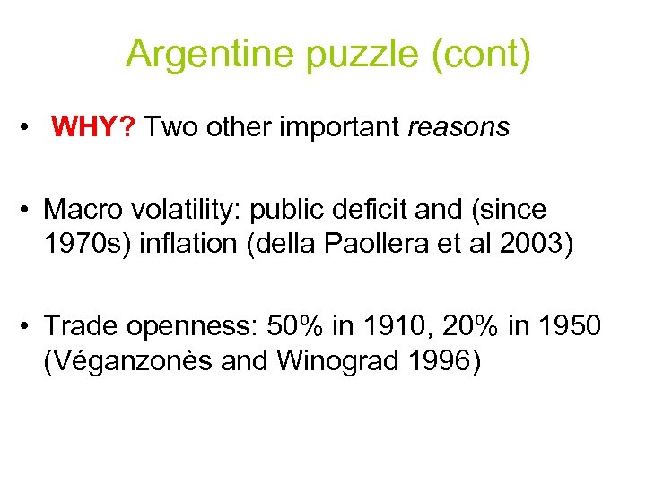 Argentine puzzle (cont) • WHY? Two other important reasons • Macro volatility: public deficit