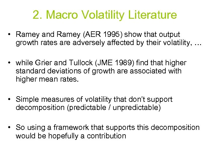 2. Macro Volatility Literature • Ramey and Ramey (AER 1995) show that output growth