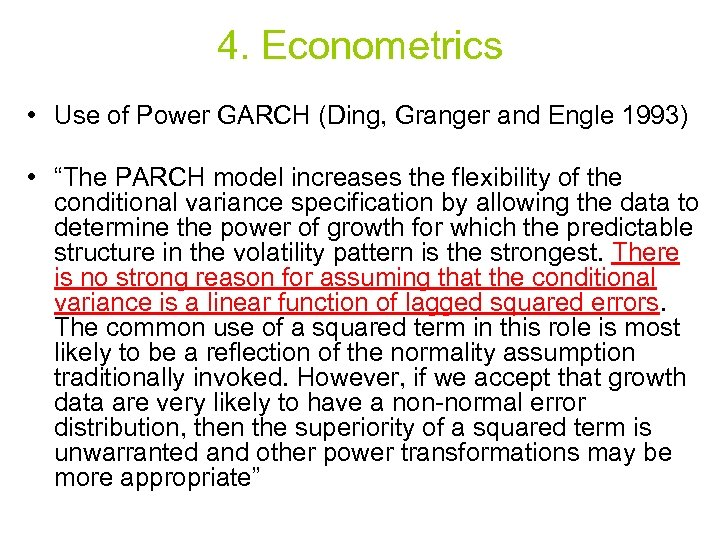"4. Econometrics • Use of Power GARCH (Ding, Granger and Engle 1993) • ""The"