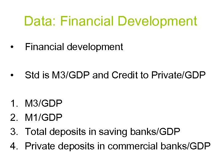 Data: Financial Development • Financial development • Std is M 3/GDP and Credit to