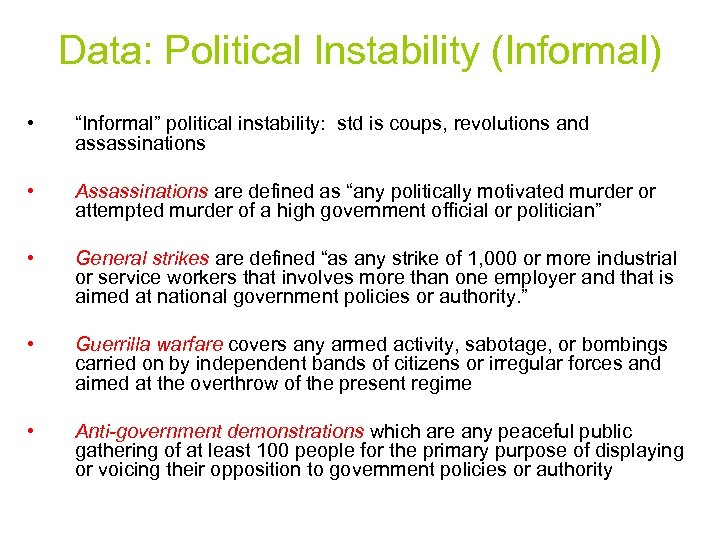 "Data: Political Instability (Informal) • ""Informal"" political instability: std is coups, revolutions and assassinations"