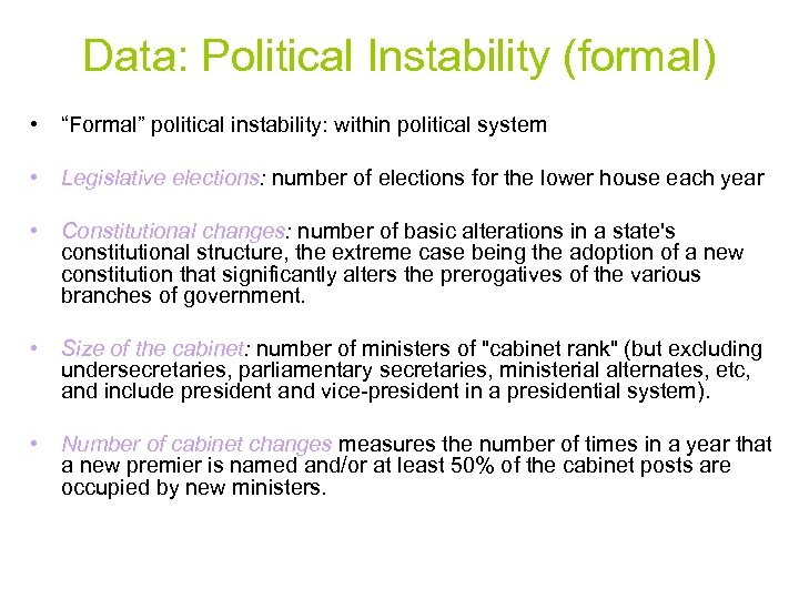 "Data: Political Instability (formal) • ""Formal"" political instability: within political system • Legislative elections:"