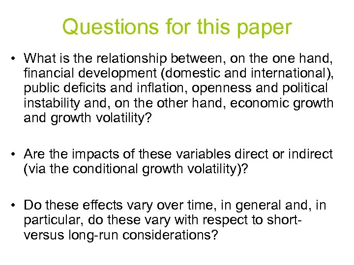 Questions for this paper • What is the relationship between, on the one hand,