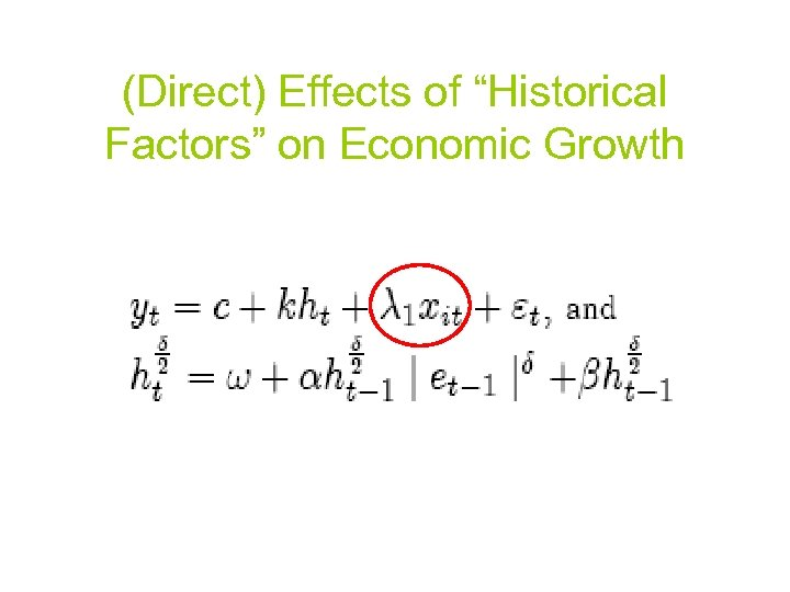 "(Direct) Effects of ""Historical Factors"" on Economic Growth"