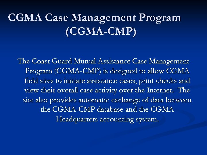 CGMA Case Management Program (CGMA-CMP) The Coast Guard Mutual Assistance Case Management Program (CGMA-CMP)