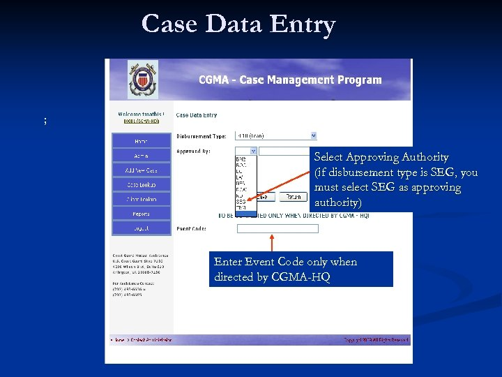 Case Data Entry ; Select Approving Authority (if disbursement type is SEG, you must