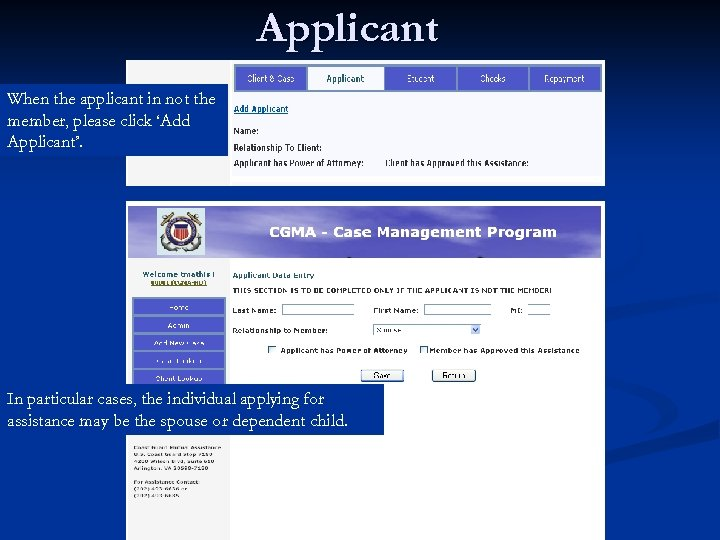 Applicant When the applicant in not the member, please click 'Add Applicant'. In particular