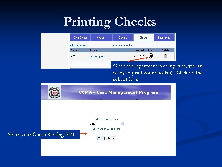 Printing Checks Once the repayment is completed, you are ready to print your check(s).