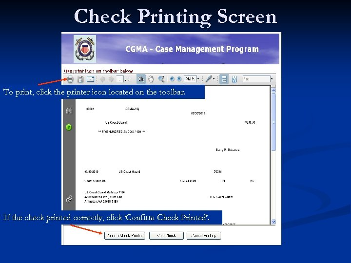 Check Printing Screen To print, click the printer icon located on the toolbar. If
