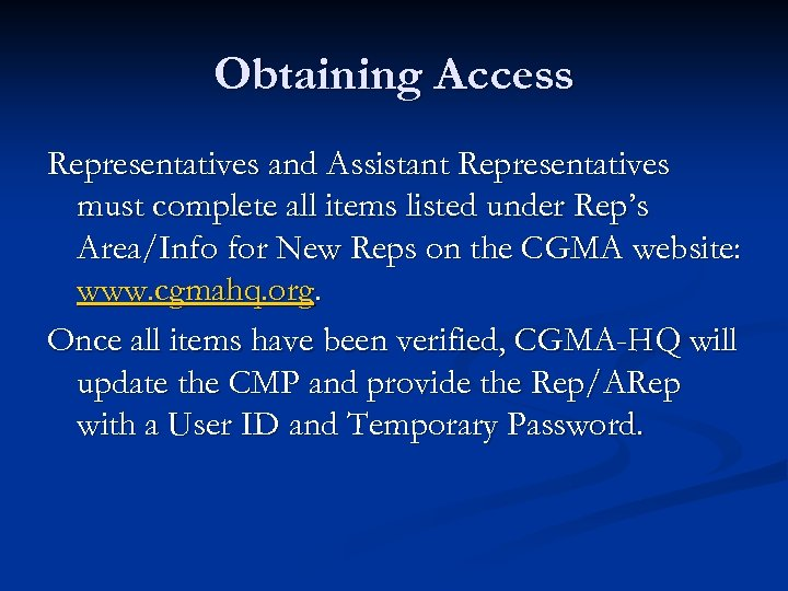 Obtaining Access Representatives and Assistant Representatives must complete all items listed under Rep's Area/Info
