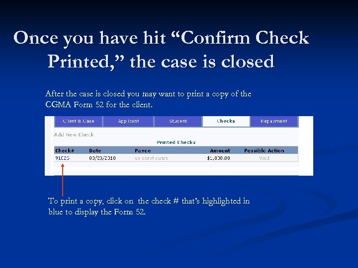 """Once you have hit """"Confirm Check Printed, """" the case is closed After the"""