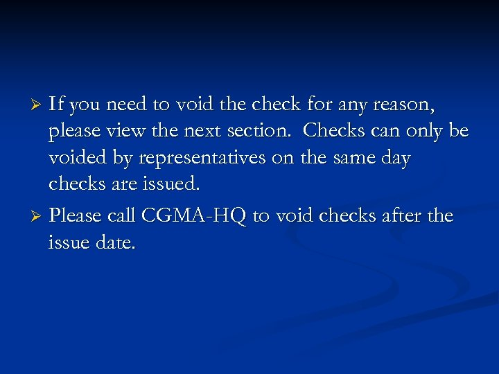 If you need to void the check for any reason, please view the next