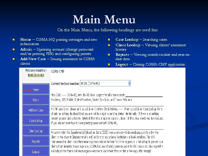 Main Menu On the Main Menu, the following headings are used for: n n