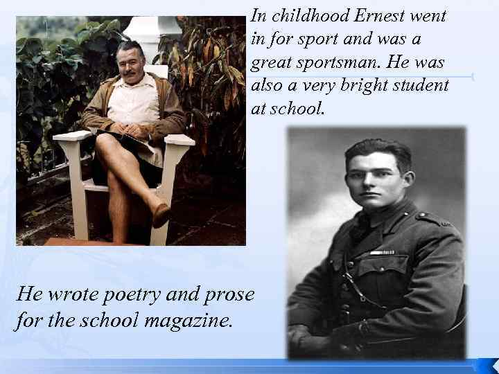 In childhood Ernest went in for sport and was a great sportsman. He was