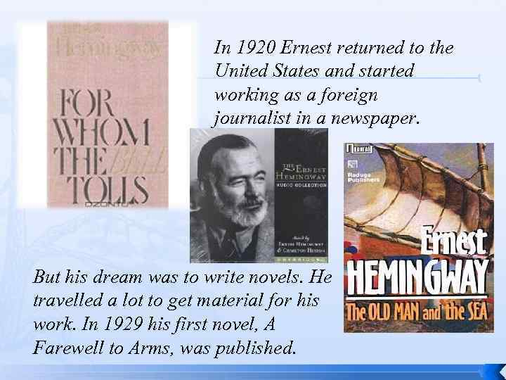 In 1920 Ernest returned to the United States and started working as a foreign
