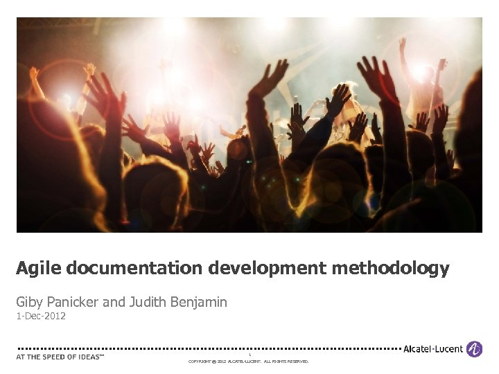 Agile documentation development methodology Giby Panicker and Judith Benjamin 1 -Dec-2012 1 COPYRIGHT ©
