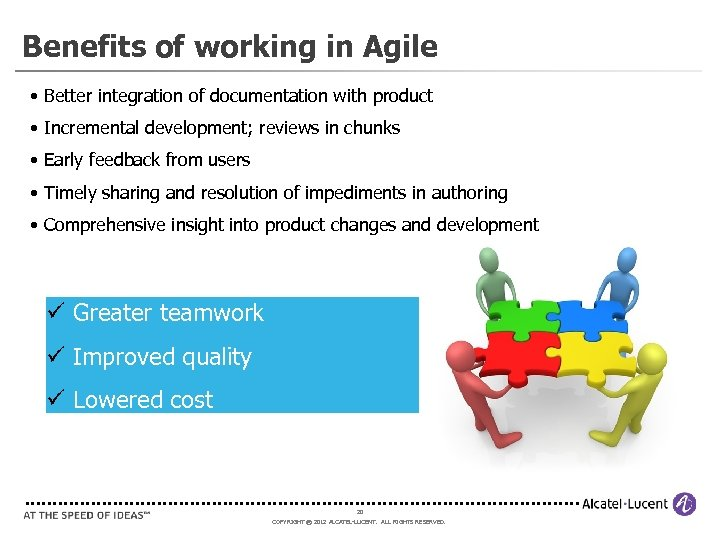 Benefits of working in Agile • Better integration of documentation with product • Incremental