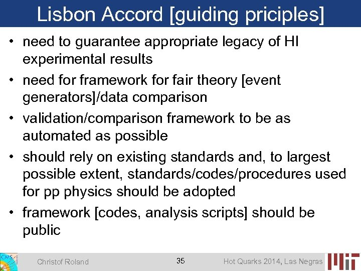 Lisbon Accord [guiding priciples] • need to guarantee appropriate legacy of HI experimental results