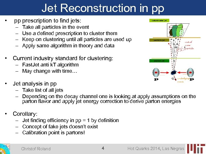 Jet Reconstruction in pp • pp prescription to find jets: – – • Take