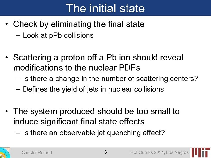 The initial state • Check by eliminating the final state – Look at p.