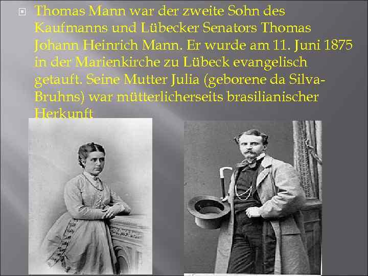 Thomas Mann war der zweite Sohn des Kaufmanns und Lübecker Senators Thomas Johann