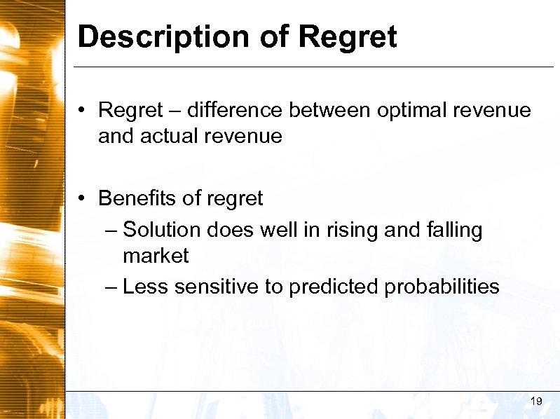Description of Regret • Regret – difference between optimal revenue and actual revenue •