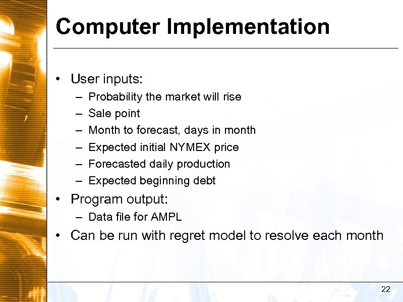 Computer Implementation • User inputs: – – – Probability the market will rise Sale