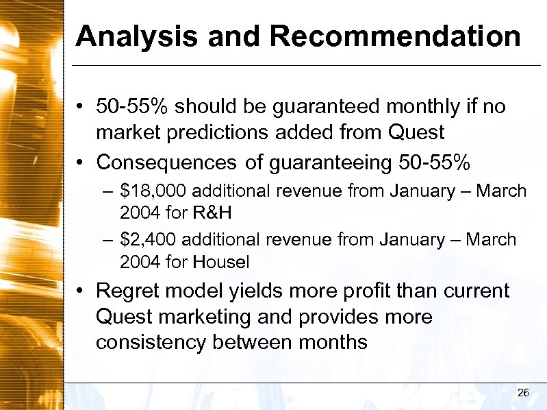 Analysis and Recommendation • 50 -55% should be guaranteed monthly if no market predictions