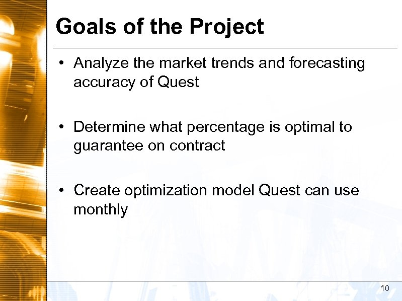 Goals of the Project • Analyze the market trends and forecasting accuracy of Quest