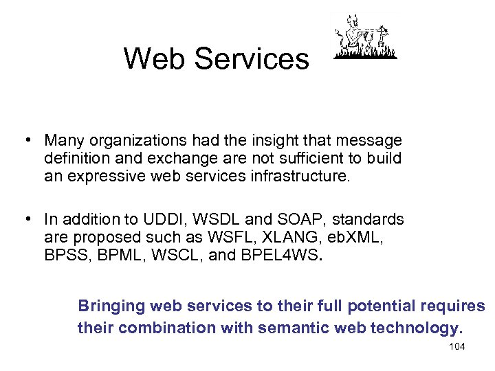 Web Services • Many organizations had the insight that message definition and exchange are