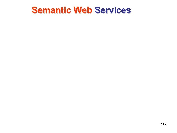 Semantic Web Services 112