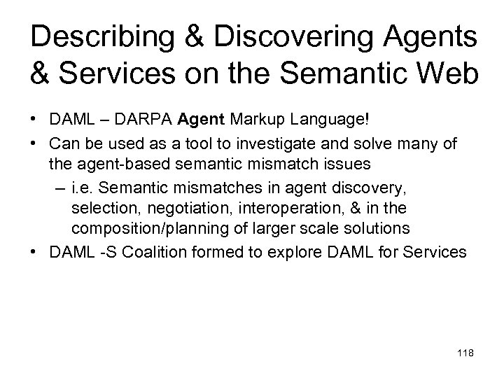 Describing & Discovering Agents & Services on the Semantic Web • DAML – DARPA