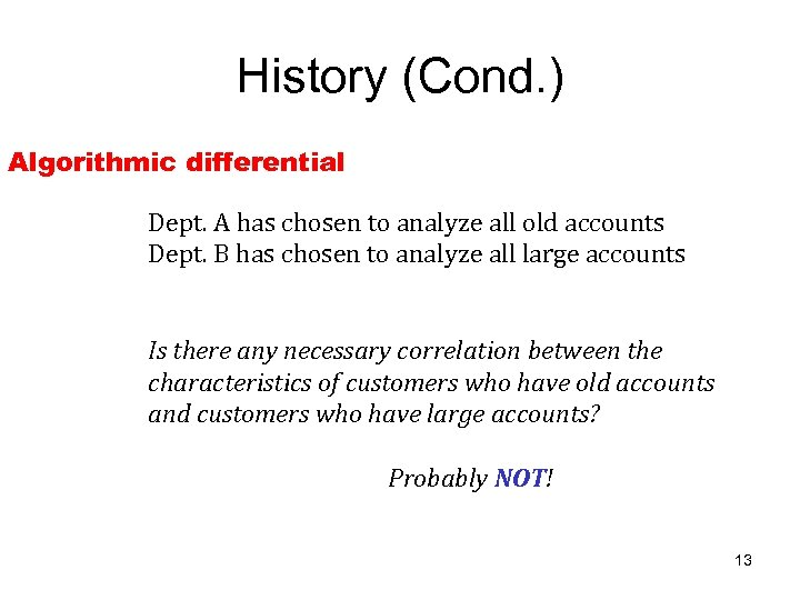 History (Cond. ) Algorithmic differential Dept. A has chosen to analyze all old accounts