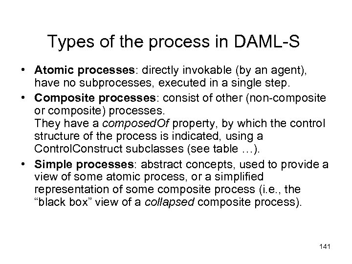 Types of the process in DAML-S • Atomic processes: directly invokable (by an agent),