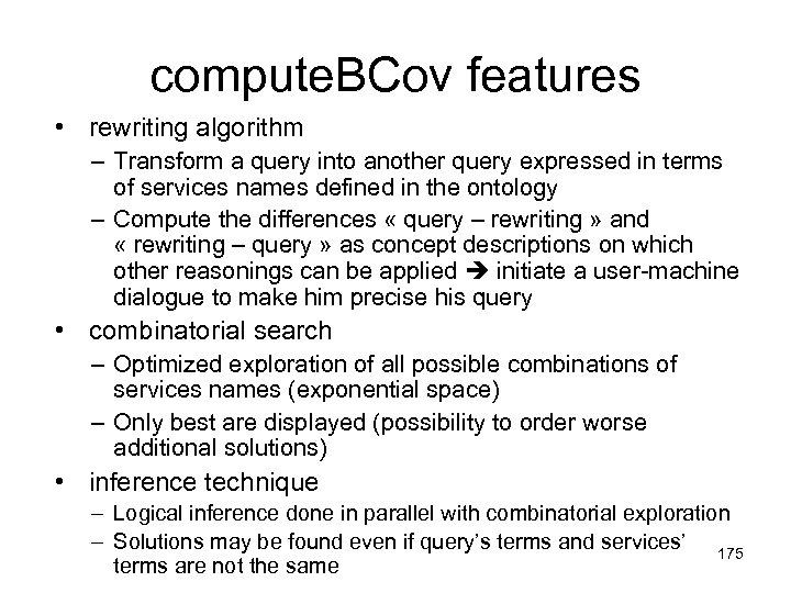 compute. BCov features • rewriting algorithm – Transform a query into another query expressed