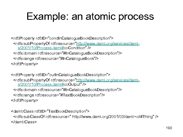 "Example: an atomic process <rdf: Property rdf: ID=""cond. In. Catalogue. Book. Description""> <rdfs: sub."