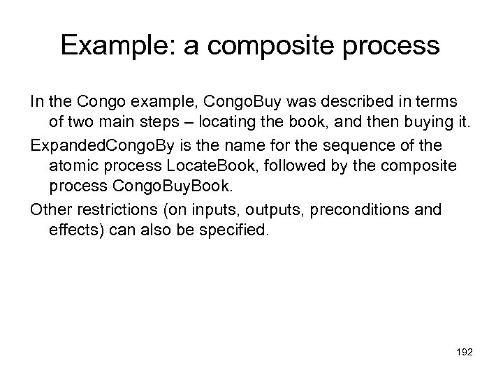 Example: a composite process In the Congo example, Congo. Buy was described in terms