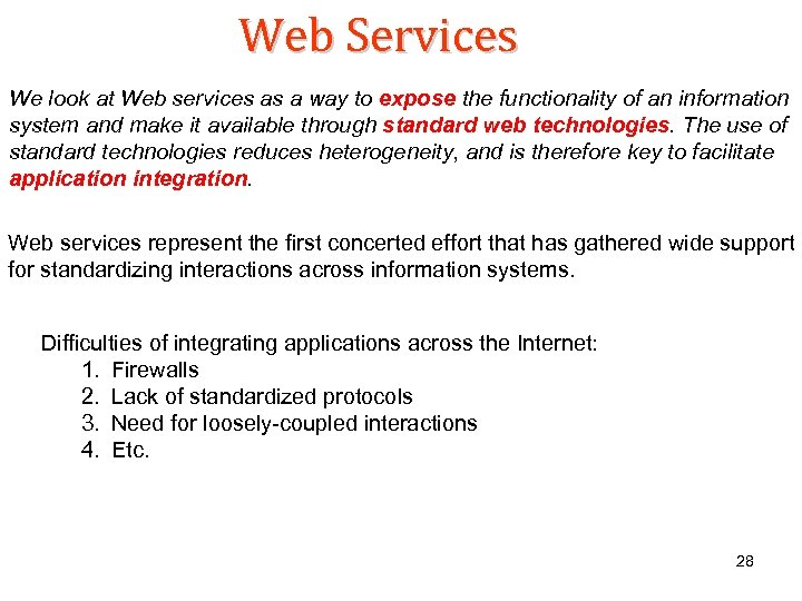 Web Services We look at Web services as a way to expose the functionality