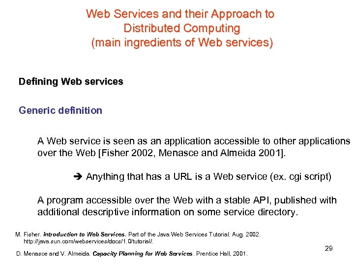 Web Services and their Approach to Distributed Computing (main ingredients of Web services) Defining
