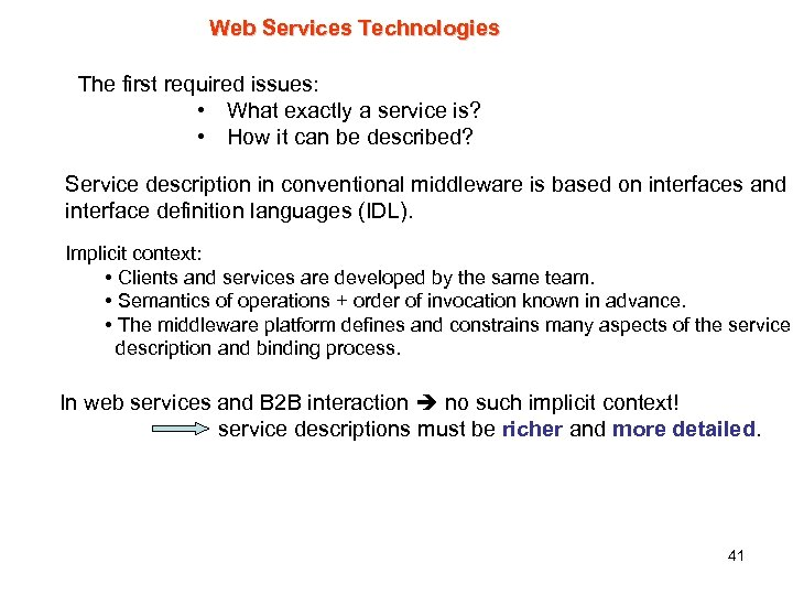 Web Services Technologies The first required issues: • What exactly a service is? •