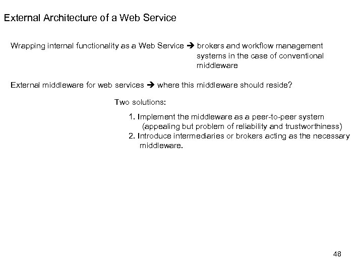 External Architecture of a Web Service Wrapping internal functionality as a Web Service brokers