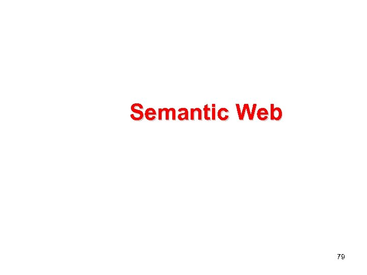 Semantic Web 79