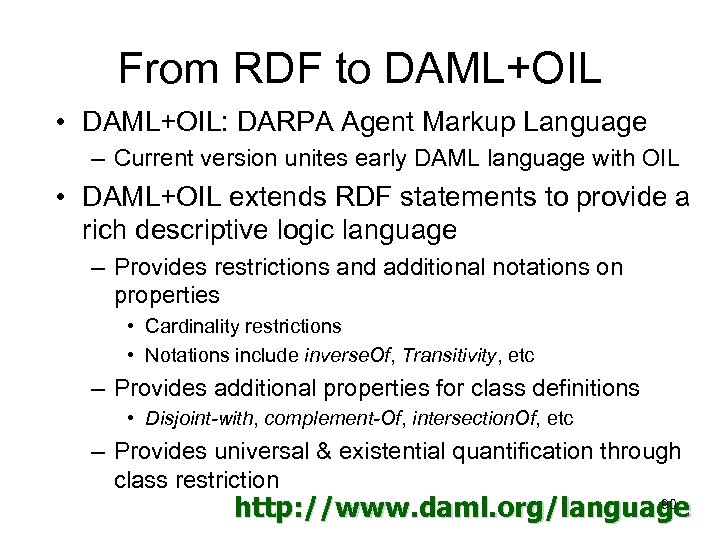 From RDF to DAML+OIL • DAML+OIL: DARPA Agent Markup Language – Current version unites