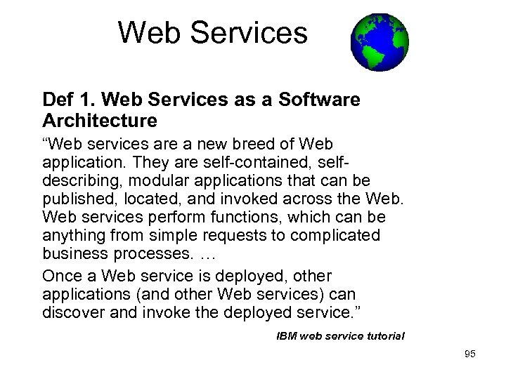 "Web Services Def 1. Web Services as a Software Architecture ""Web services are a"