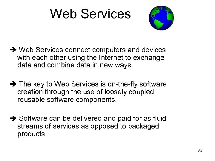 Web Services connect computers and devices with each other using the Internet to exchange