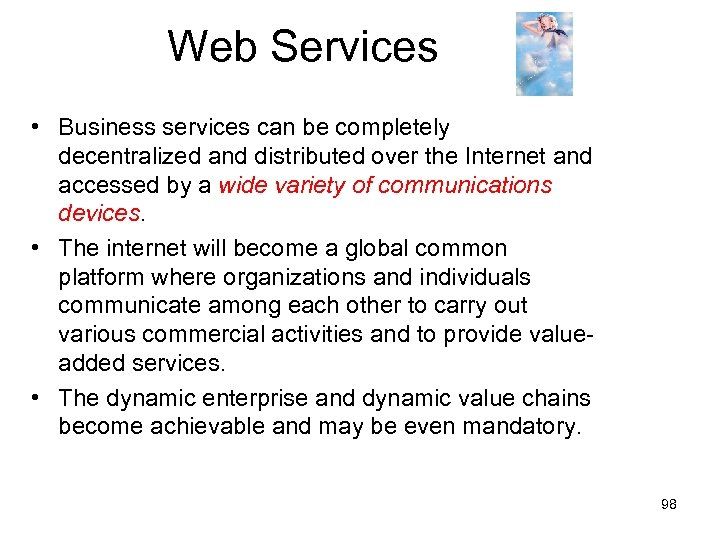 Web Services • Business services can be completely decentralized and distributed over the Internet