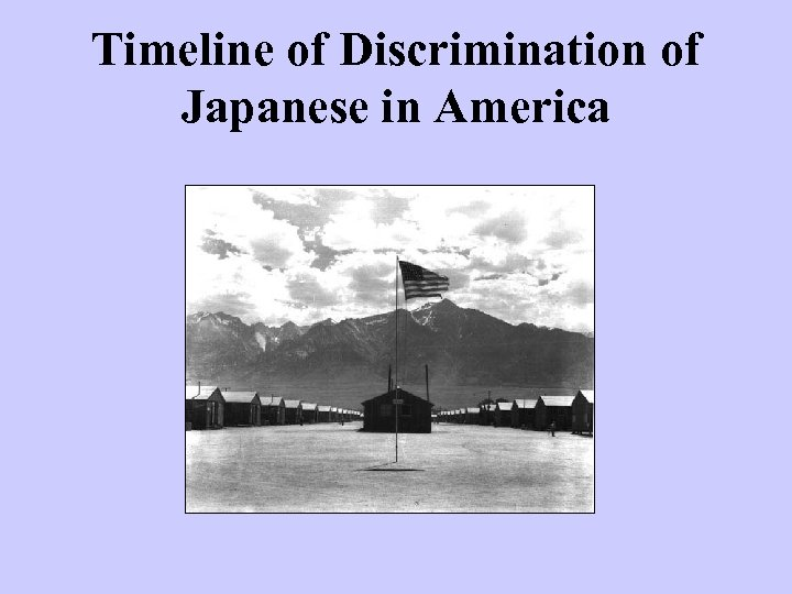 Timeline of Discrimination of Japanese in America