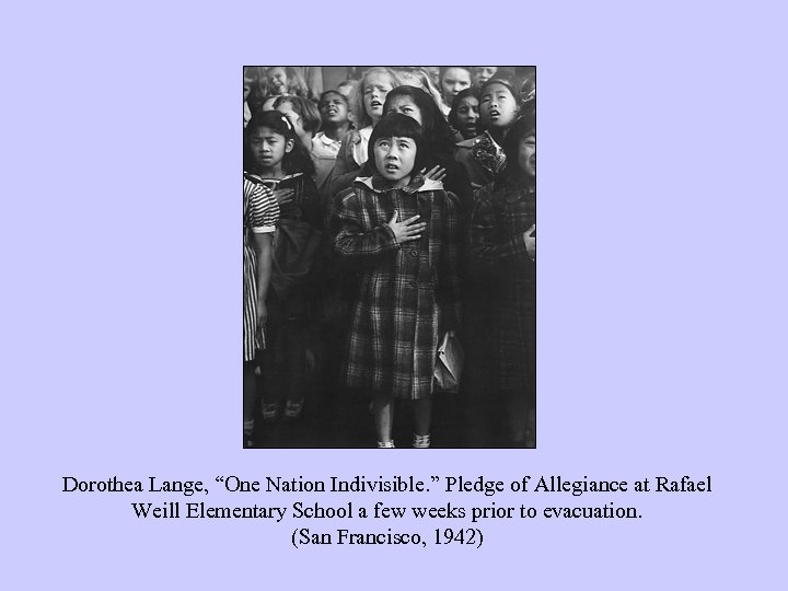"Dorothea Lange, ""One Nation Indivisible. "" Pledge of Allegiance at Rafael Weill Elementary School"